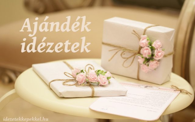 ajándék idézetek
