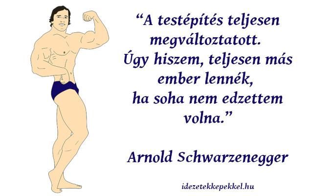 Arnold Schwarzenegger idézet, testépítés