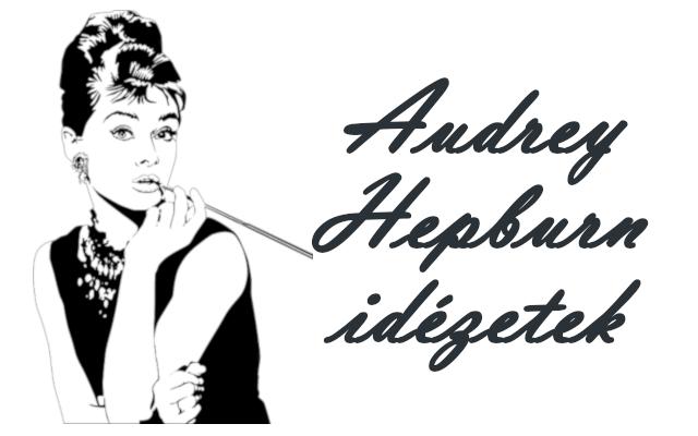 Audrey Hepburn idézetek