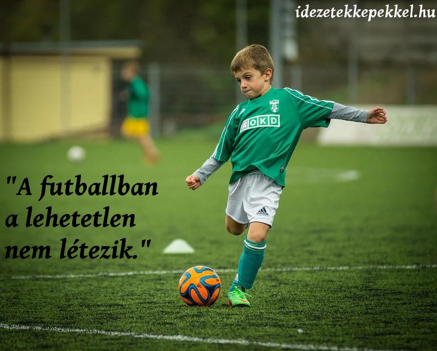 foci idézet nincs lehetetlen