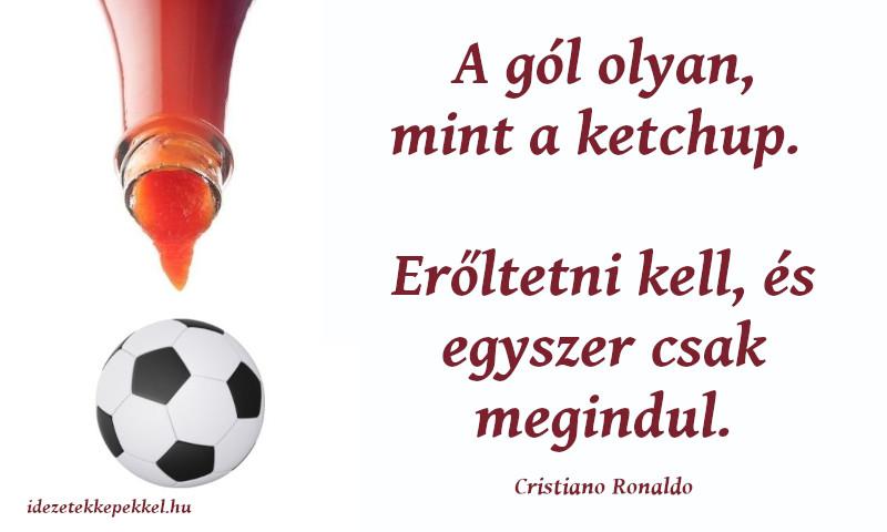 focis idézet, Cristiano Ronaldo idézet