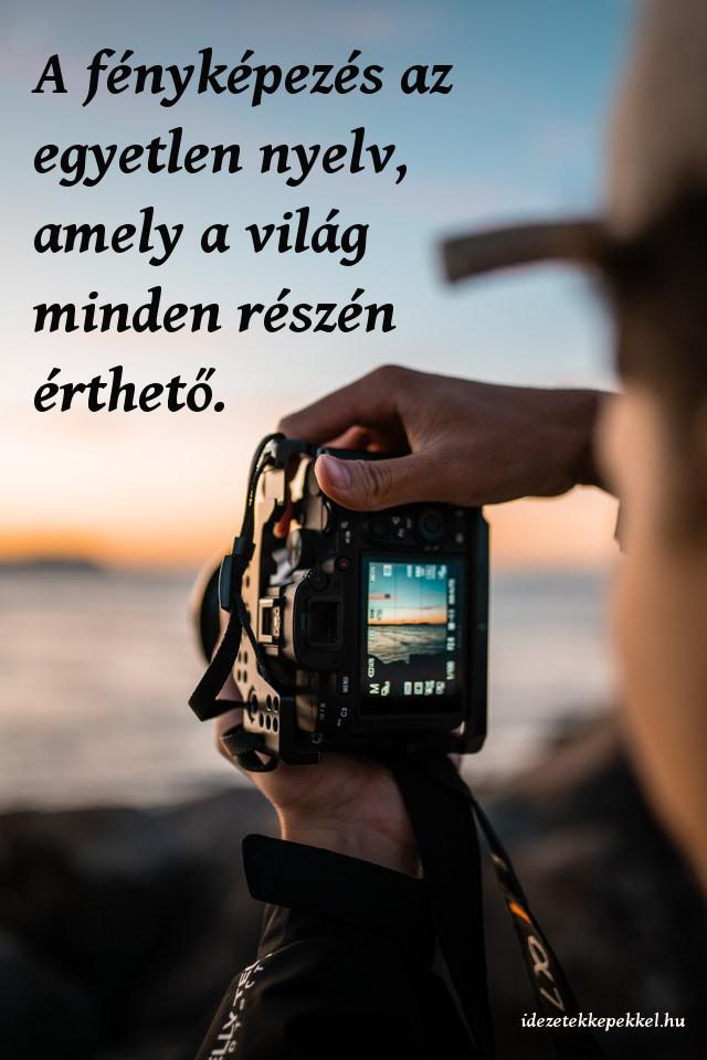 fotós idézet, fényképezés az egyetlen nyelv