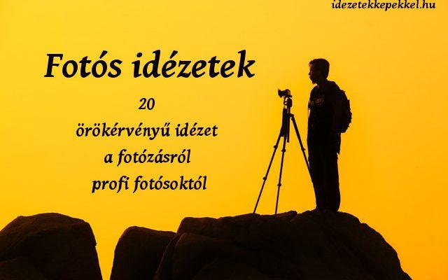 fotós idézetek, fotózás idézetek