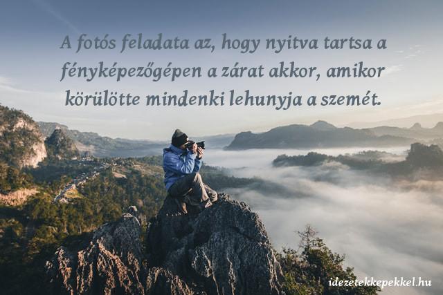 fotózás idézet, fotós feladata