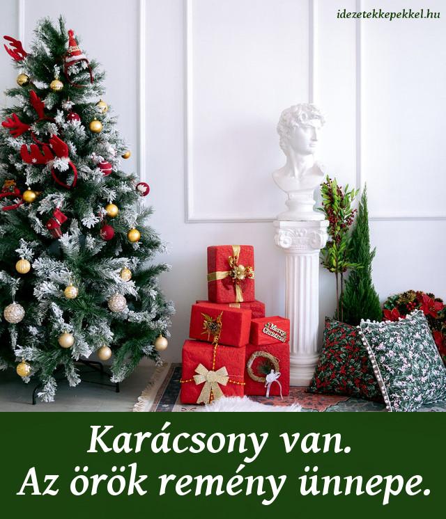 rövid karácsonyi idézet, Karácsony van. Az örök remény ünnepe.