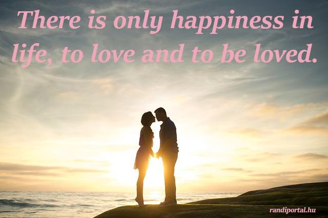 szerelmes idézetek angolul, only happiness