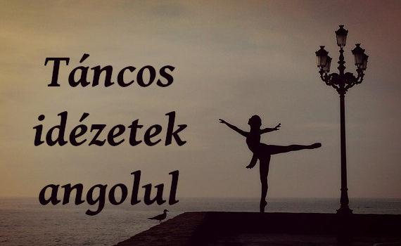 táncos idézetek angolul