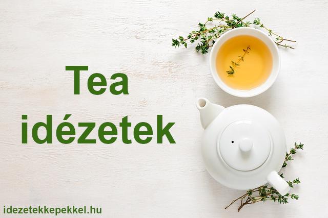 tea idézetek