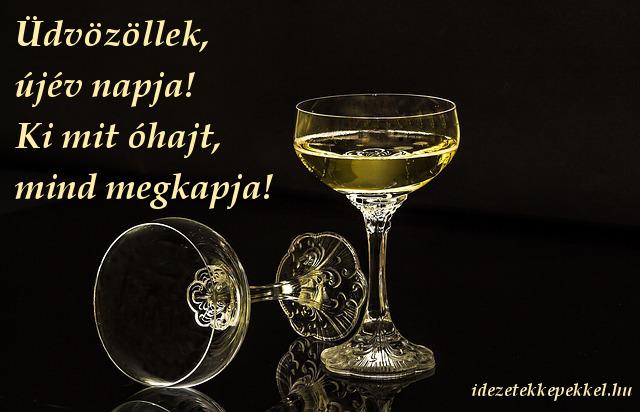újév idézet, Zigány Árpád, Üdvözöllek, újév napja! Ki mit óhajt, mind megkapja!